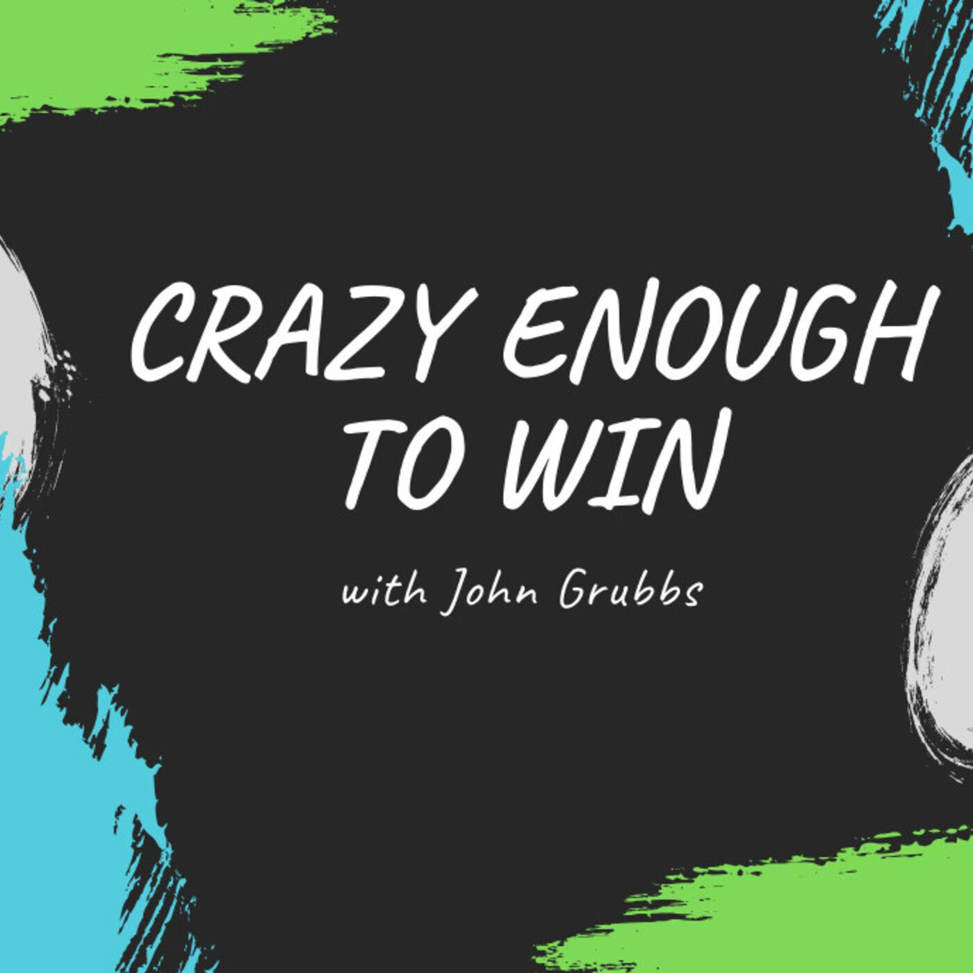"Dr. Mark Edge interviewed on the podcast ""Crazy Enough to Win"""